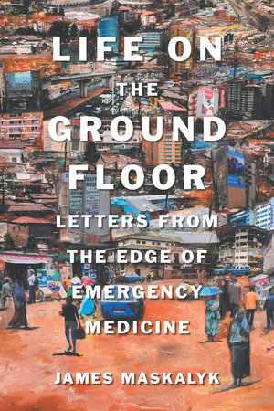 Dr. James Maskalyk's book 'Life on the Ground Floor' shortlisted for RBC Taylor Prize